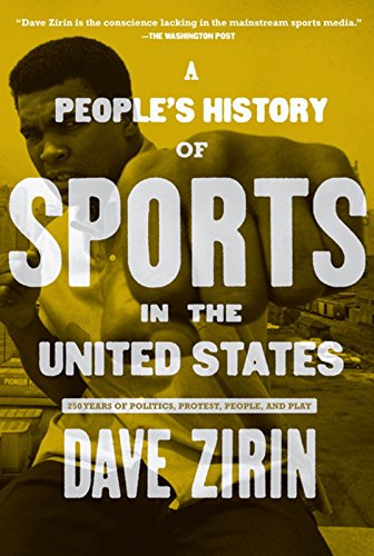 9781595584779: People's History of Sports in the United States: 250 Years of Politics, Protest, People, and Play (New Press People's History)
