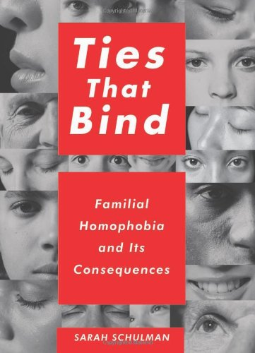 9781595584809: Ties That Bind: Familial Homophobia and Its Consequences