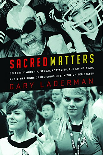 9781595584847: Sacred Matters: Celebrity Worship, Sexual Ecstasies, the Living Dead, and Other Signs of Religious Life in the United States