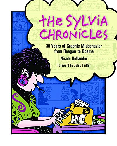 Sylvania Chronicles: 30 Years of Graphic Misbehavior from Reagan to Obama