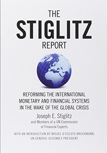 9781595585202: The Stiglitz Report: Reforming the International Monetary and Financial Systems in the Wake of the Global Crisis