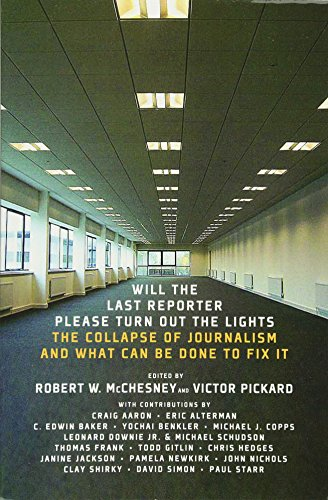 9781595585486: Will the Last Reporter Please Turn out the Lights: The Collapse of Journalism and What Can Be Done To Fix It