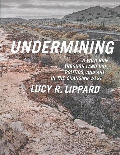 9781595586193: Undermining: A Wild Ride Through Land Use, Politics, and Art in the Changing West