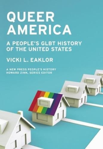 9781595586360: Queer America: A People's GLBT History of the United States (New Press People's History)