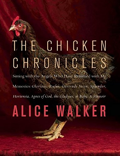 9781595586452: The Chicken Chronicles: Sitting with the Angels Who Have Returned with My Memories: Glorious, Rufus, Gertrude Stein, Splendor, Hortensia, Agnes of God, The Gladyses, & Babe: A Memoir