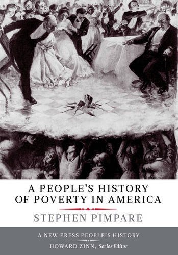 9781595586728: A People's History of Poverty in America (The New Press People's History Series)