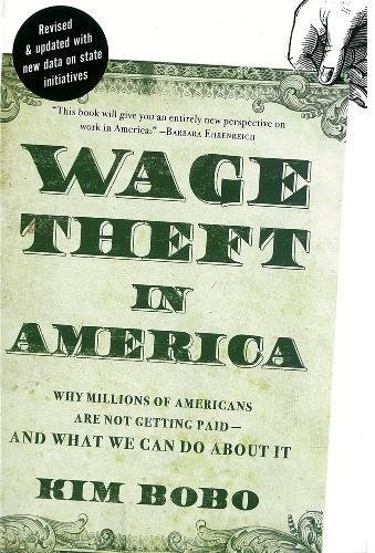 9781595587176: Wage Theft in America: Why Millions of Working Americans Are Not Getting Paid—And What We Can Do About It