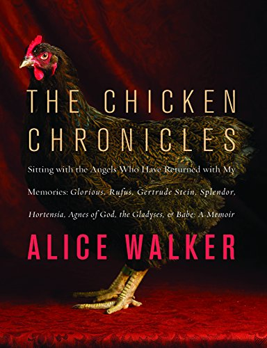9781595587749: The Chicken Chronicles: Sitting with the Angels Who Have Returned with My Memories: Glorious, Rufus, Gertrude Stein, Splendor, Hortensia, Agnes of God, the Gladyses, & Babe: A Memoir