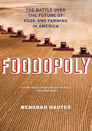 9781595587909: Foodopoly: The Battle Over the Future of Food and Farming in America