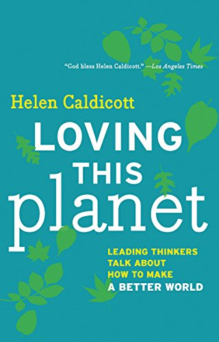 9781595588067: Loving this Planet: Leading Thinkers Talk About How to Make a Better World