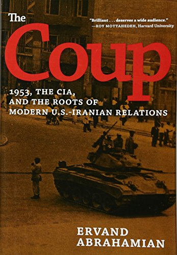 9781595588265: The Coup: 1953, The CIA, and The Roots of Modern U.S.-Iranian Relations