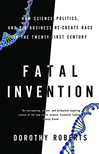 9781595588340: Fatal Invention: How Science, Politics, and Big Business Re-create Race in the Twenty-first Century