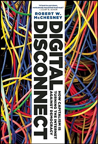 9781595588678: Digital Disconnect: How Capitalism is Turning the Internet Against Democracy