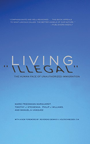 "Living ""Illegal"": The Human Face of Unauthorized Immigration: Marquardt, Marie Friedmann;..."