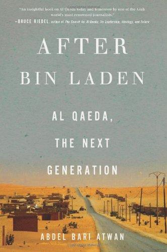 9781595588999: After bin Laden: Al Qaeda, the Next Generation