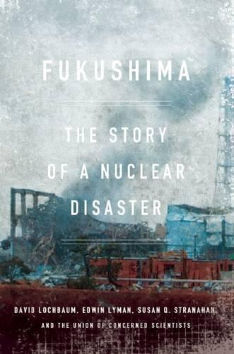 9781595589088: Fukushima: The Story of a Nuclear Disaster