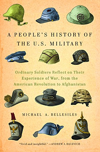 9781595589354: A People's History of the U.S. Military: Ordinary Soldiers Reflect on Their Experience of War, from the American Revolution to Afghanistan (New Press People's History)