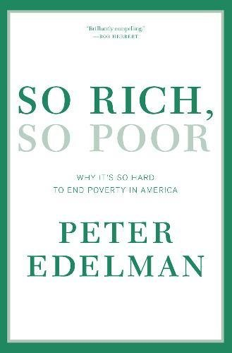 9781595589361: So Rich, So Poor: Why It's So Hard to End Poverty in America