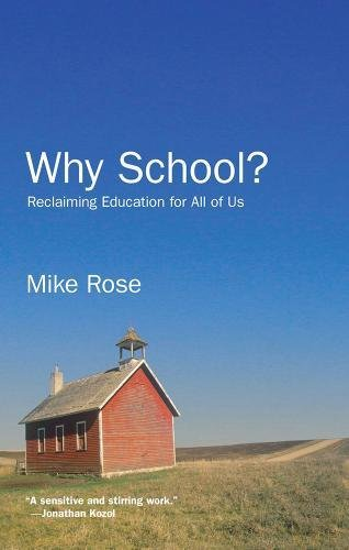 Why School?: Reclaiming Education for All of Us (1595589384) by Mike Rose