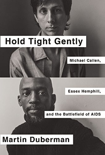 9781595589453: Hold Tight Gently: Michael Callen, Essex Hemphill, and the Battlefield of AIDS