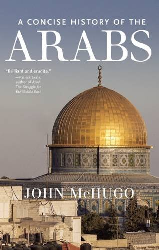 9781595589460: A Concise History of the Arabs