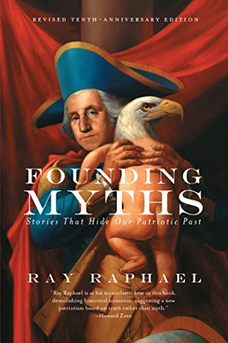 9781595589491: Founding Myths: Stories That Hide Our Patriotic Past