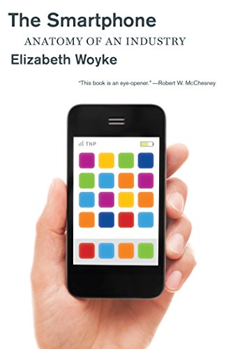 9781595589637: The Smartphone: Anatomy of an Industry