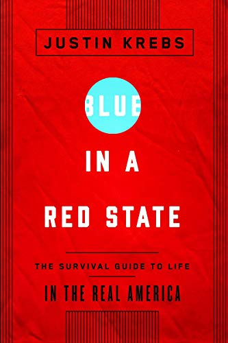 Blue in a Red State: The Survival: Krebs, Justin