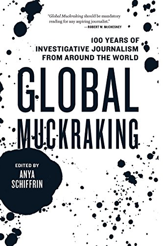 Global Muckraking: 100 Years of Investigative Journalism