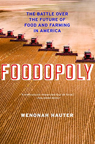 9781595589781: Foodopoly: The Battle Over the Future of Food and Farming in America