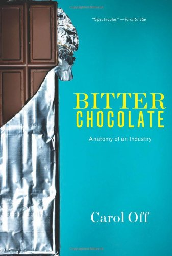 9781595589804: Bitter Chocolate: Anatomy of an Industry