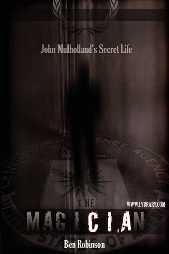 9781595610171: The Magician: John Mulholland's Secret Life