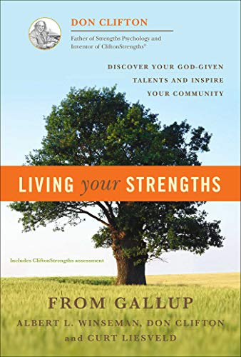 9781595620026: Living Your Strengths: Discover Your God-Given Talents and Inspire Your Community