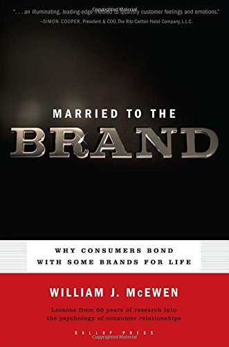 9781595620095: Married to the Brand: Why Consumers Bond with Some Brands for Life