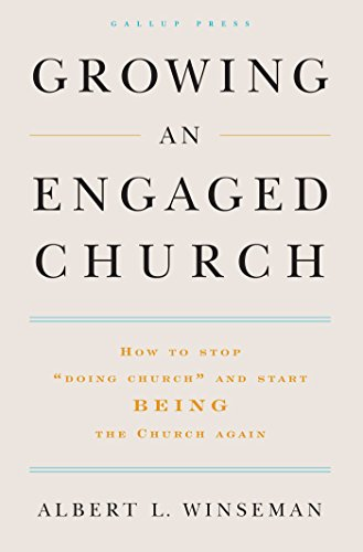 Growing an Engaged Church: How to Stop: Albert L. Winseman