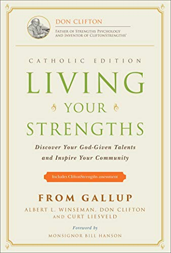 Living Your Strengths - Catholic Edition: Discover: Winseman, Al; Clifton,