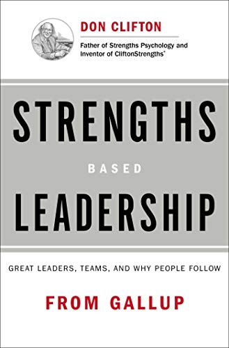 9781595620255: Strengths Based Leadership: Great Leaders, Teams, and Why People Follow