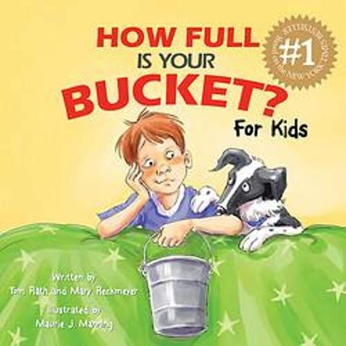 How Full Is Your Bucket? For Kids: Tom Rath, Mary
