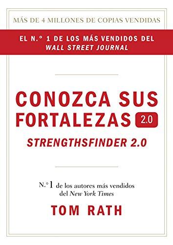 Conozca sus fortalezas 2.0. (Spanish Edition): Rath, Tom