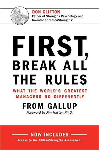 9781595621115: First, Break All the Rules: What the World's Greatest Managers Do Differently
