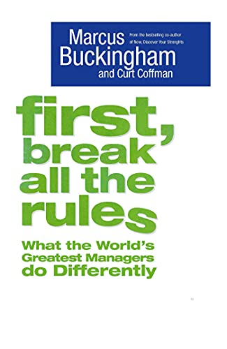 9781595621139: First, Break All The Rules