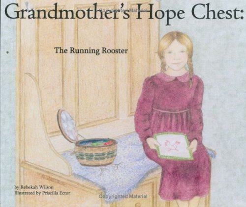 9781595650023: The Running Rooster (Grandmother's Hope Chest, Volume 1)