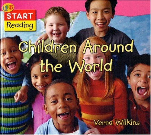 9781595660107: Children Around the World (QEB Start Reading)
