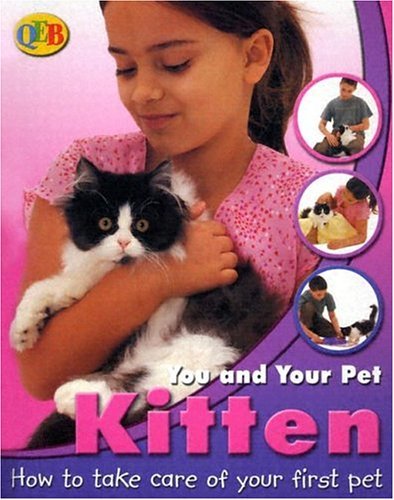 9781595660503: Kitten (QEB You and Your Pet)