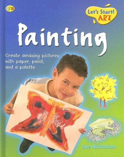 9781595660848: Painting (Qeb Let's Start! Art)