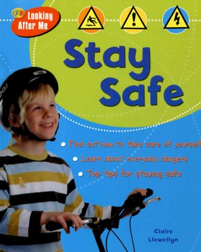 Stay Safe! (Qeb Looking After Me): Claire Llewelyn
