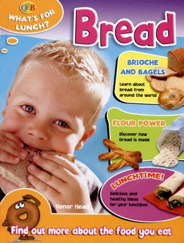 9781595661982: Bread (Qeb What's for Lunch?)