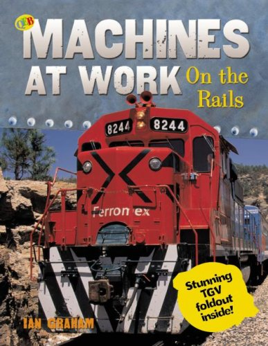 On the Rails (Machines at Work): Graham, Ian