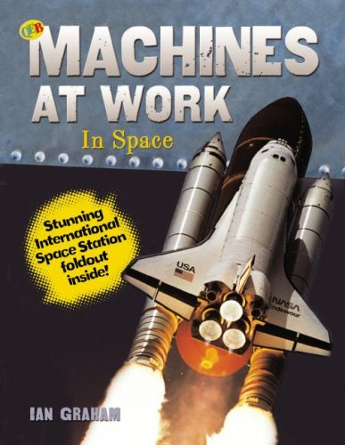 In Space [With Space Station Fold-Out Inside] (Qeb Machines at Work): Ian Graham