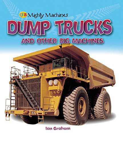 9781595665461: Dump Trucks and other Big Machines (Mighty Machines QEB)